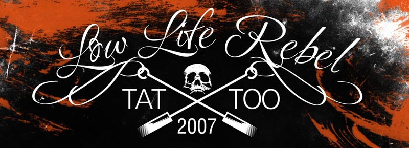 Low Life Rebel Tattoo